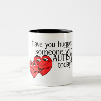 Have You Hugged Someone With Autism Today (Hrts) Two-Tone Coffee Mug
