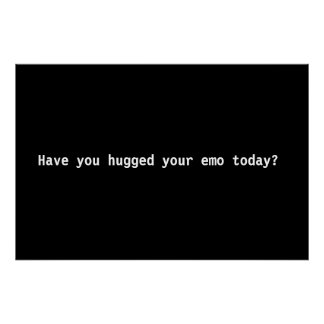 Have you hugged your emo today? poster