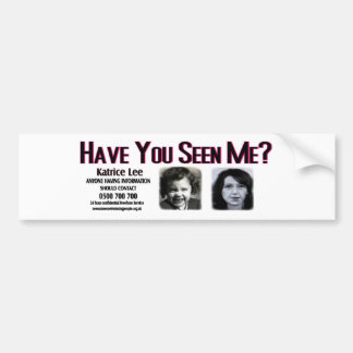 Have You Seen Me Katrice Lee Bumper Sticker