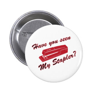 Have you seen my stapler? 2 inch round button