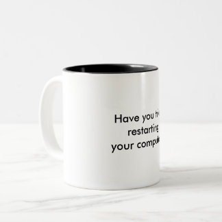 Have you tried restarting your computer? Two-Tone coffee mug