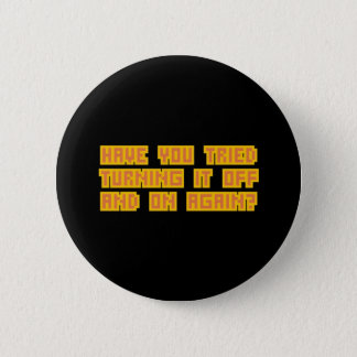 Have you tried turning it off and on again? 2 inch round button