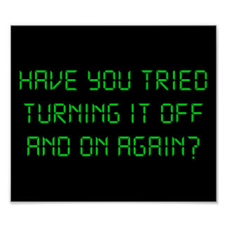 Have You Tried Turning It Off And On Again? Poster