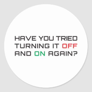Have you tried turning it off and on again? round sticker