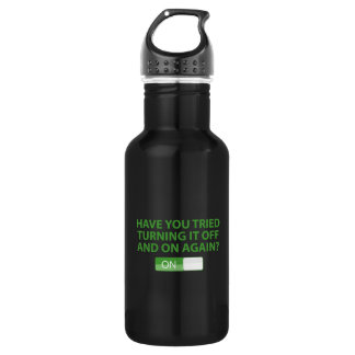 Have You Tried Turning It On And Off Again? 532 Ml Water Bottle