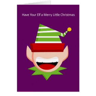 'Have Your Elf a Merry Little Christmas' Card