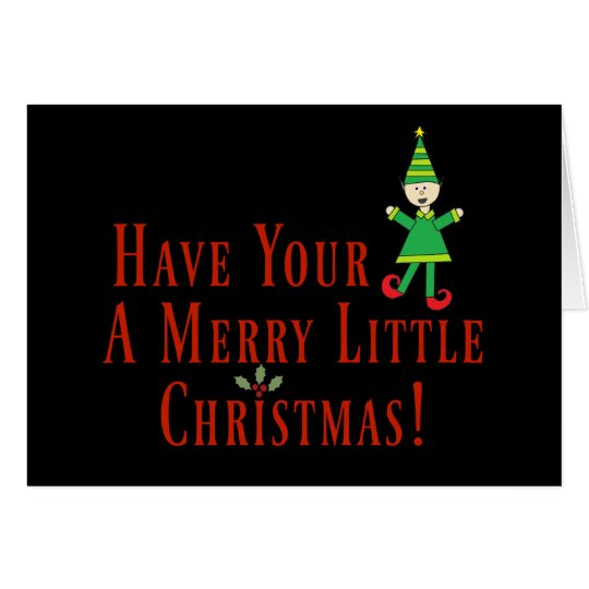 Have Your Elf A Merry Little Christmas Cute Card