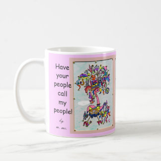 Have Your People call my People ! Classic White Coffee Mug