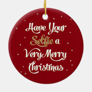 "Have Your ""Selfie"" Merry Christmas Ornament Red"
