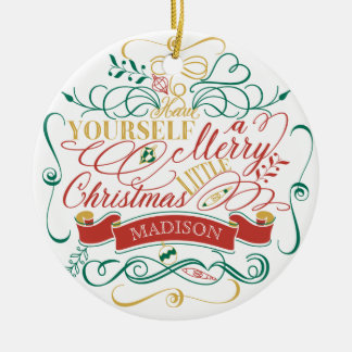 Have Yourself A Merry Little Christmas Typography Ceramic Ornament
