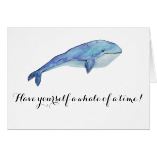 """""""Have yourself a whale of a time!"""" Card"""