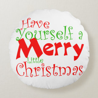 Have Yourself Merry Christmas Holiday Round Pillow