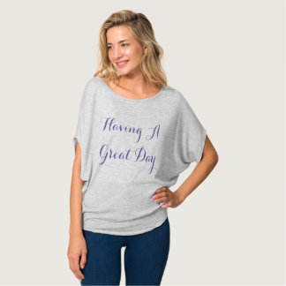 Having A Great Day T Shirt