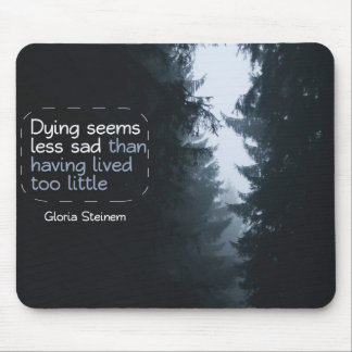 Having Lived Too Little Mouse Pad