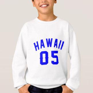 Hawaii 05  Birthday Designs Sweatshirt
