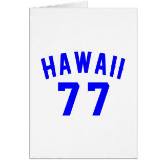 Hawaii 77 Birthday Designs Card