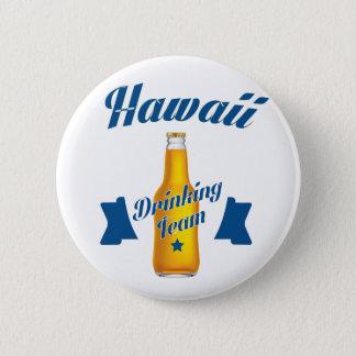 Hawaii Drinking team 2 Inch Round Button