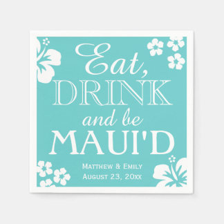 Hawaii Eat, Drink and Be Maui 'd Wedding Napkins Paper Napkins