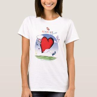 hawaii head heart, tony fernandes T-Shirt