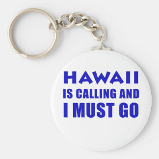 Hawaii Is Calling and I Must Go Basic Round Button Keychain
