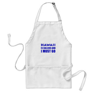 Hawaii Is Calling and I Must Go Standard Apron