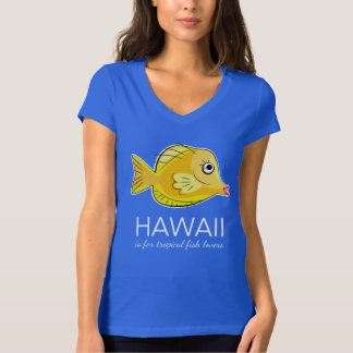 Hawaii is For Tropical Fish Lovers T-Shirt