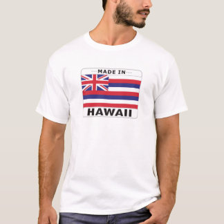 Hawaii Made In T-Shirt