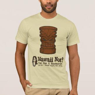 Hawaii not? T-Shirt