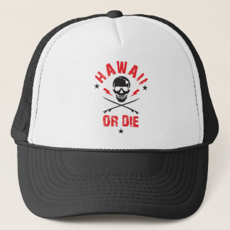 Hawaii Or Die Skull Trucker Hat