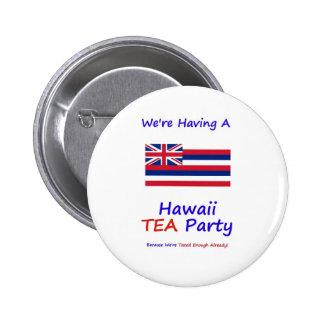 Hawaii TEA Party - We re Taxed Enough Already Pin