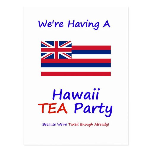 Hawaii TEA Party - We're Taxed Enough Already! Post Cards