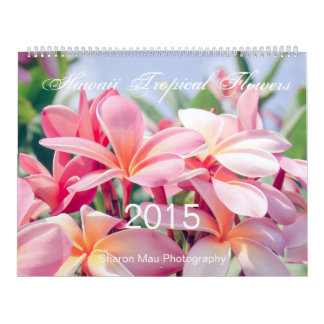 Hawaii Tropical Flowers 2015 by Sharon Mau Calendar