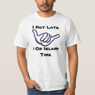 Hawaiian humor island time value tee