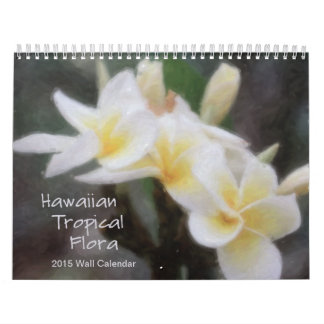 Hawaiian Tropical Flora 2015 Calendar