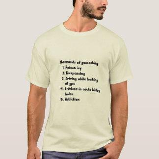 Hazzards of geocaching T-Shirt
