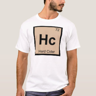 Hc - Hard Cider Chemistry Periodic Table Symbol T-Shirt