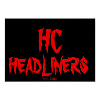 HC HEADLINERS POSTER