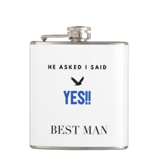 """""""He Asked, I Said Yes"""" Best Man Flask"""