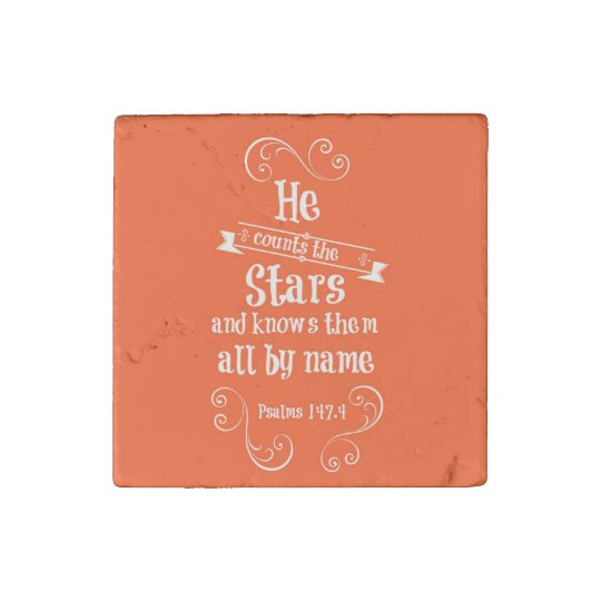 He counts the stars and knows by name bible verse stone magnets