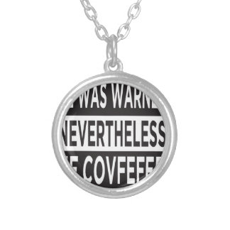 """""""He Covfefed."""" Silver Plated Necklace"""
