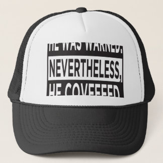 """He Covfefed."" Trucker Hat"