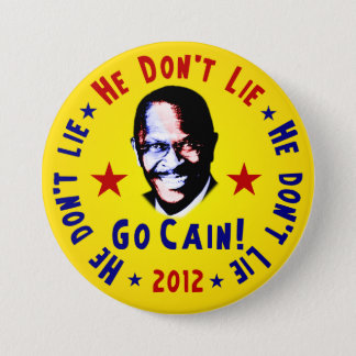 He Don't Lie - Go Cain - 2012 3 Inch Round Button