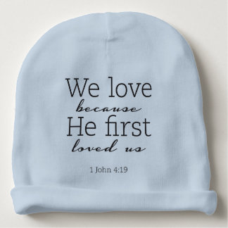 He First Loved Us Baby Beanie