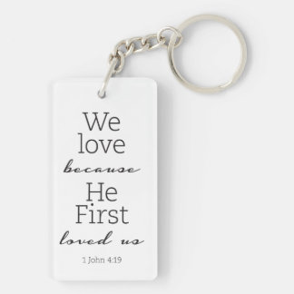 He First Loved us Rectangle Keychain