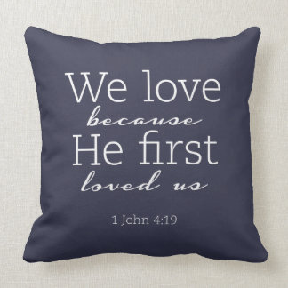 """He First Loved Us Throw Pillow 20"""" x 20"""""""