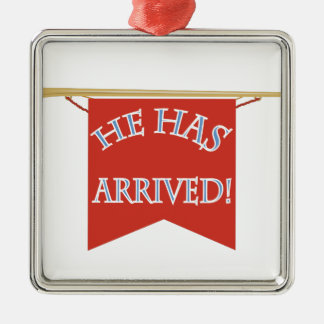 He Has Arrived Silver-Colored Square Ornament