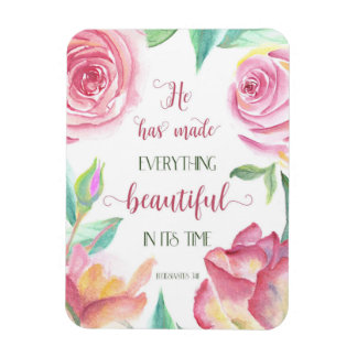 He Has Made Everything Beautiful Ecclesiastes 3:11 Magnet