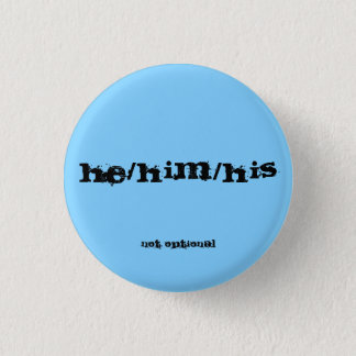He/Him/His Pronoun Button