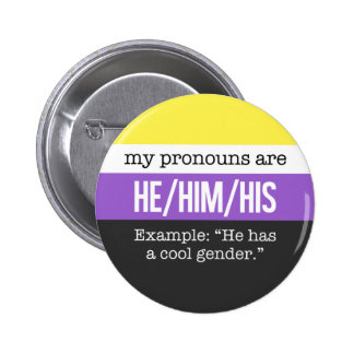 He/Him Pronouns –Nonbinary Flag 2 Inch Round Button
