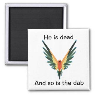 He is dead magnet